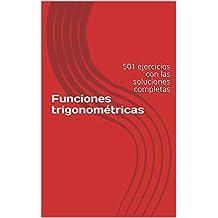 Funciones trigonométricas: 501 ejercicios con las soluciones completas