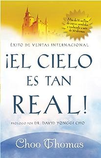 El Cielo Es Tan Real: Cree que el cielo existe realmente? (Spanish Edition