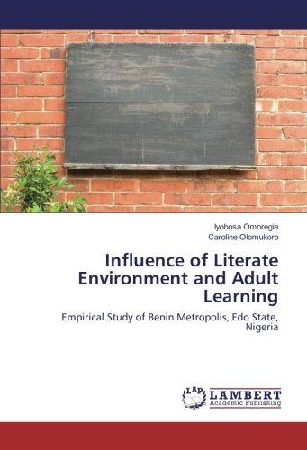 Influence of Literate Environment and Adult Learning: Empirical Study of Benin Metropolis, Edo State, Nigeria pdf epub