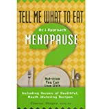 img - for Tell Me What to Eat as I Approach the Menopause: Nutrition You Can Live with (Tell Me What to Eat) (Paperback) - Common book / textbook / text book