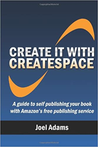 Create it with CreateSpace: A guide to self publishing your book ...