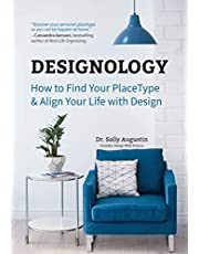 Designology: How to Find Your PlaceType and Align Your Life With Design: (Cozy Home, Feng Shui and Residential Interior Design and Home Decoration Book, for Fans of Homebody, Magnolia Table, and The Nesting Place)