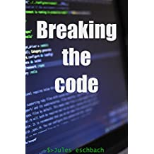 Cryptographie: Breaking the code (French Edition)