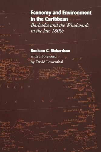 Economy and Environment in the Caribbean: Barbados and the Windwards in the Late 1800s PDF