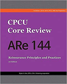 CPCU Core Review ARe 144, Reinsurance Principles and
