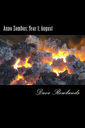 Anno Zombus: Year 1; August (Anno Zombus- Year 1 Book 8) by [Rowlands, Dave]