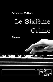 Le sixième crime par Fritsch