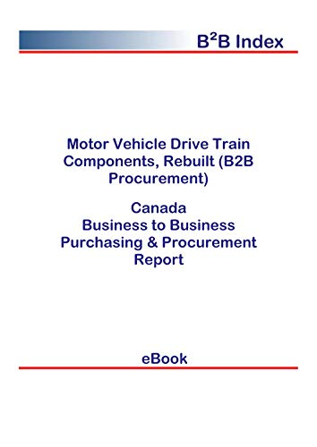 Motor Vehicle Drive Train Components, Rebuilt (B2B Procurement) in Canada: B2B Purchasing + Procurement Values