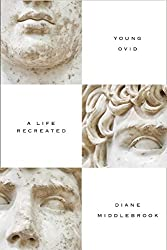 Young Ovid: A Life Recreated