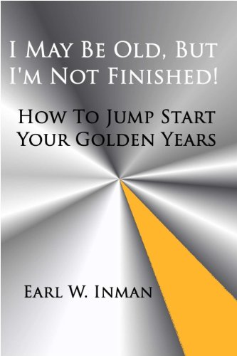 Book: I May Be Old, But I'm Not Finished! by Earl Inman