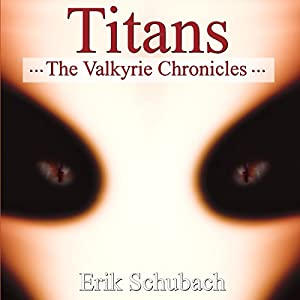 The Valkyrie Chronicles: Titans Hörbuch
