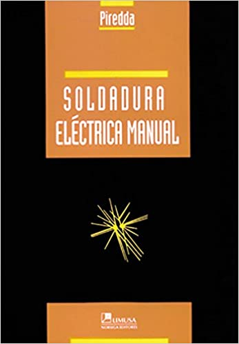 Soldadura electrica manual/ Electric Welding Manual (Spanish Edition) (Spanish) 2nd Edition