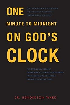 One Minute to Midnight on God's Clock by [Dr. Henderson Ward]