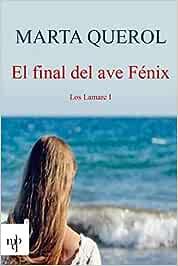 El final del ave Fénix: Los Lamarc I (La saga de los Lamarc)