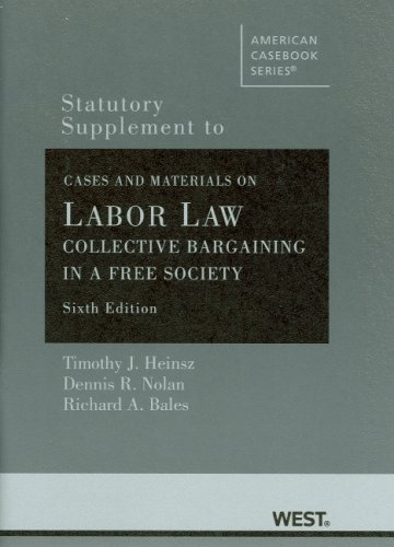 Statutory Supplement to Cases and Materials on Labor La: Collective Bargaining in a Free Society (American Casebook Seri