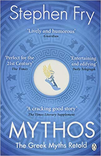 Mythos: A Retelling Of The Myths Of Ancient Greece por Stephen Fry