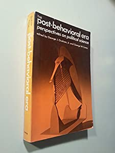 Paperback The Post-Behavioral Era; Perspectives on Political Science Book