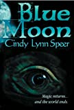 Front cover for the book Blue Moon by Cindy Lynn Speer