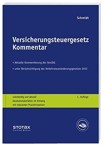 Versicherungsteuergesetz Kommentar Taschenbuch – 24. März 2015 Rolf Schmidt Stollfuß Medien 3083181507 Steuern
