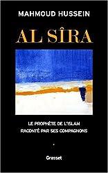 Al-Sîra : Le Prophète de l'Islam raconté par ses compagnons