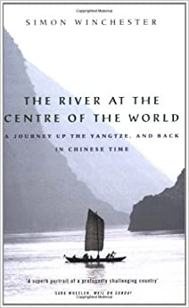Book The River at the Centre of the World: A Journey Up the Yangtze, and Back in Chinese Time (English and Spanish Edition) by Simon Winchester (1998-02-26)