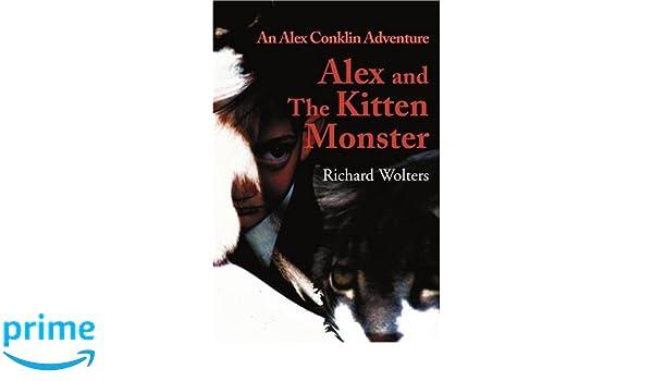 Alex and The Kitten Monster: An Alex Conklin Adventure