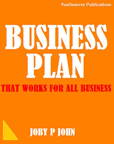 Business Plan That Work for All Business: Business Planning for Startup and New Business
