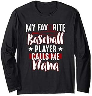 Grandma  Gift My Favorite Baseball Player Calls Me Nana Long Sleeve T-shirt   Size S - 5XL