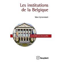 Les institutions de la Belgique (Les inédits de droit public) (French Edition)