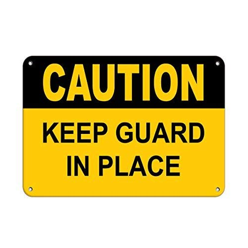 - Warning Metal Tin Sign - Caution Keep Guard in Place 12 x 8 inch