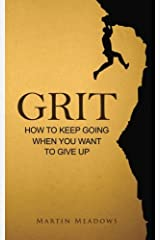Grit: How to Keep Going When You Want to Give Up Paperback