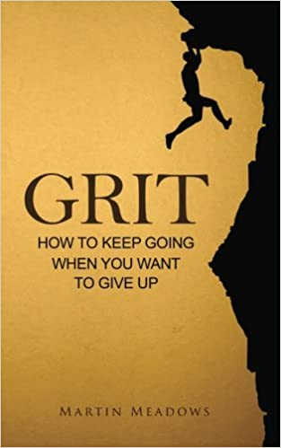Grit: How to Keep Going When You Want to Give Up: Amazon.co.uk ...