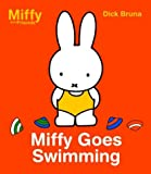 Miffy Goes Swimming (Miffy and Friends) by Dick Bruna (30-Jul-2004) Hardcover