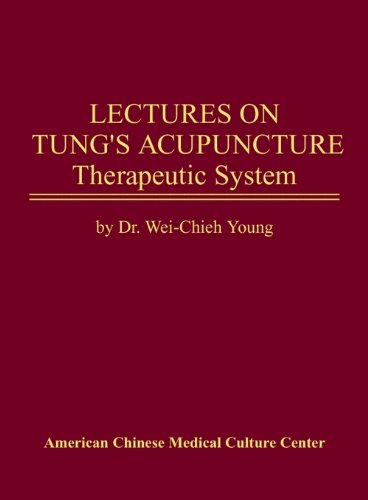 Download Lectures on Tung's Acupuncture Therapeutic System ebook