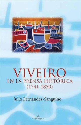 Descargar Libro Viveiro En La Prensa Histórica Julio Fernández-sanguino