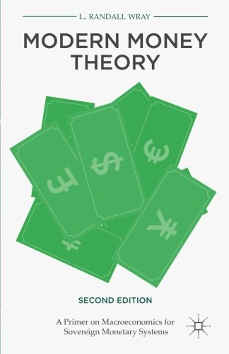 (Modern Money Theory: A Primer on Macroeconomics for Sovereign Monetary)