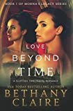 Love Beyond Time: A Scottish Time-Traveling Romance (Morna's Legacy Series) by  Bethany Claire in stock, buy online here