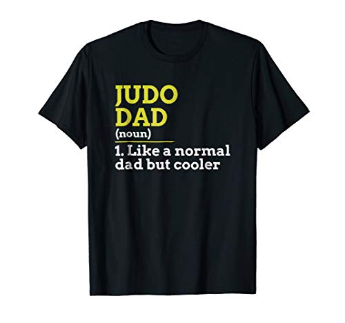 - Judo Dad Like A Normal Dad But Cooler Gift T Shirt