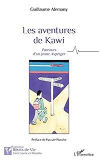 Les aventures de Kawi : parcours d'un jeune Asperger, Alemany, Guillaume