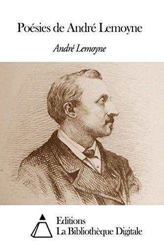 Poésies de André Lemoyne (French Edition)