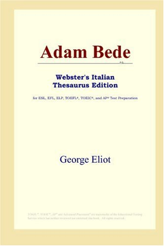 Adam Bede (Webster's Italian Thesaurus Edition)