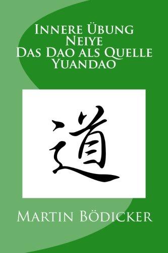 Innere Übung - Neiye - Das Dao als Quelle - Yuandao