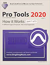 Pro Tools 2020 - How it Works (part 1 of 3): A different type of manual - the visual approach