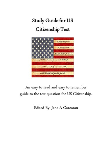 2016 Study Guide for the US Citizenship Test: Easy to read and easy to remember question and answers with picturses to help you visualize the answers