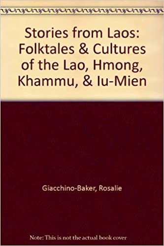 Book Stories from Laos: Folktales and Cultures of the Lao, Hmong, Khammu, & Iu-Mein