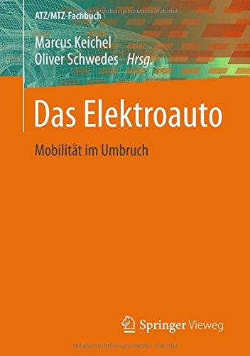 Das Elektroauto: Mobilität im Umbruch (ATZ/MTZ-Fachbuch)