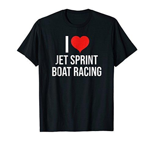 Racing Boat Sprint (I Love Jet Sprint Boat Racing T-Shirt)