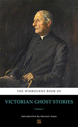 The Wimbourne Book of Victorian Ghost Stories (Annotated): Volume 7