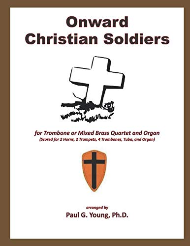 Onward Christian Soldiers: for Trombone or Mixed Brass Quartet and Organ