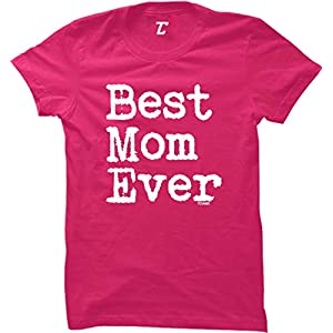 Best Mom Ever – Mother's Day Mama Mommy Women's T-Shirt